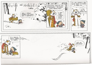 Calvin and Hobbes Comic Strip: It's a magical world, Hobbes, Ol' Buddy... Let's go exploring!
